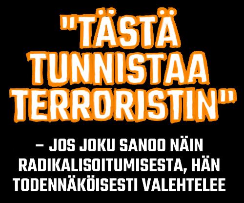 Otsikkokuva:Tästä tunnistaa terroristin – Jos joku sanoo näin radikalisoitumisesta, hän todennäköisesti valehtelee
