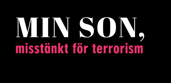Rubrikbild - Min son, misstänkt för terrorism